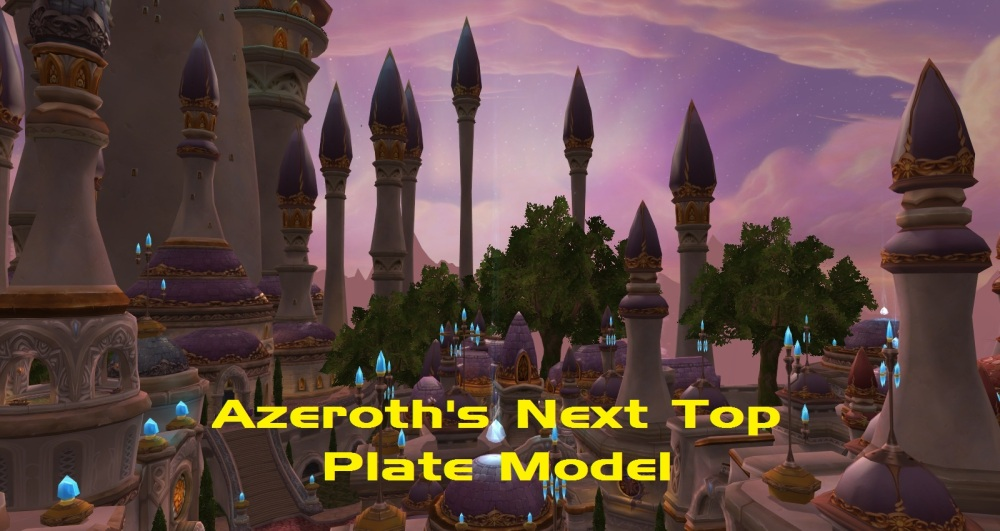 Azeroth's Next Top Plate Model (1/6)